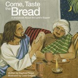 Come, Taste the Bread | Daphna Flegal |