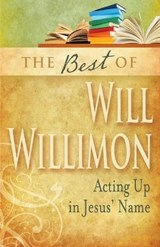 The Best of Will Willimon | William H. Willimon |