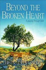 Beyond the Broken Heart | Julie Yarbrough |