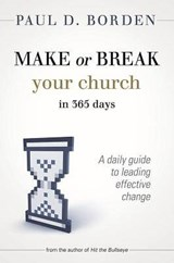 Make or Break Your Church in 365 Days | Paul D. Borden |