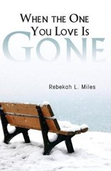 When the One You Love Is Gone | Rebekah L. Miles |