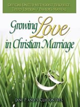 Growing Love in Christian Marriage Third Edition - Pastor's Manual | Jane P. Ives |