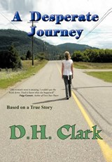 A Desperate Journey | D. H. Clark |