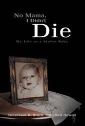 No Mama, I Didn't Die