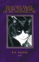 Selected Pages From The Diary of an Indoor Cat | W.R. Runyan |
