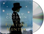The Fortune Hunter | Daisy Goodwin |