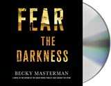 Fear the Darkness | Becky Masterman |