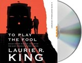 To Play the Fool | Laurie R. King |
