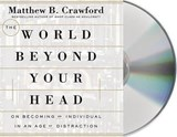 The World Beyond Your Head | Matthew B. Crawford |