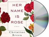 Her Name Is Rose | Christine Breen |