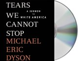Tears We Cannot Stop | Michael Eric Dyson |