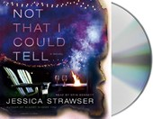 Not That I Could Tell | Jessica Strawser |