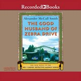 The Good Husband of Zebra Drive | Alexander McCall Mccall Smith |