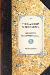 Rambler in North America (Vol 1) | Charles Latrobe |