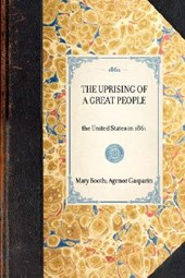 Uprising of a Great People | Agenor De Gasparin; Mary Booth; Agenor Gasparin |