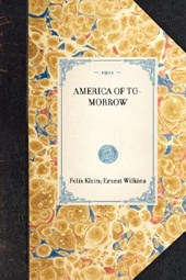 America of To-Morrow | Felix Klein |