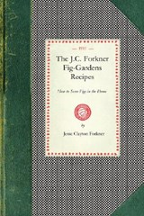 Fig-Gardens Recipes | Jesse Forkner |