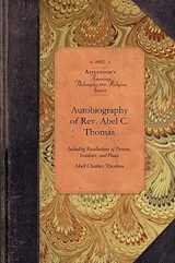 Autobiography of REV. Abel C. Thomas | Abel Thomas |
