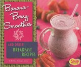 Banana-berry Smoothies and Other Breakfast Recipes | Brekka Hervey Larrew |