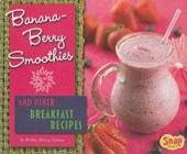 Banana-berry Smoothies and Other Breakfast Recipes