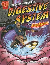 A Journey Through the Digestive System With Max Axiom, Super Scientist | Emily Sohn |