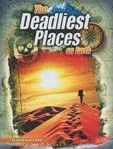 The Deadliest Places on Earth | Connie Colwell Miller |