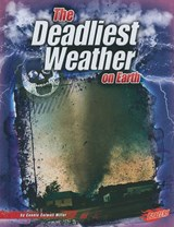 The Deadliest Weather on Earth | Connie Colwell Miller |