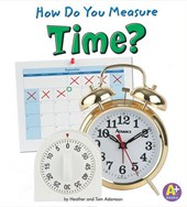 How Do You Measure Time? | Adamson, Thomas K. ; Adamson, Heather |