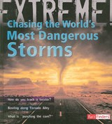 Chasing the World's Most Dangerous Storms | Clive Gifford |