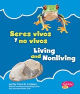 Seres vivos y no vivos/ Living and Nonliving | Carol K. Lindeen |