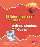 Solidos, liquidos y gases / Solids, Liquids, and Gases