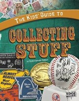 The Kids' Guide to Collecting Stuff | Christopher Forest |