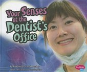 Your Senses at the Dentist's Office | Kimberly M. Hutmacher & Gail Saunders-Smith |