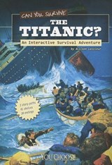 Can You Survive the Titanic? | Allison Lassieur |