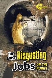 The Most Disgusting Jobs on the Planet | John Perritano |