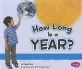 How Long Is a Year? | Claire Clark & Gail Saunders-Smith |