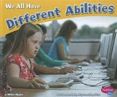 We All Have Different Abilities | Melissa Higgins & Gail Saunders-Smith |