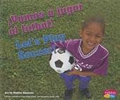 Vamos a jugar al futbol! / Let's Play Soccer!