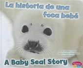 La historia de una foca bebe / A Baby Seal Story