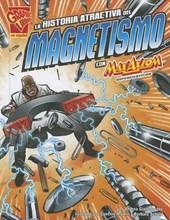 La historia atractiva del magnetismo con Max Axiom, supercientifico / The Attractive Story of Magnetism with Max Axiom, Super Scientist