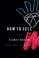How to Sell | Clancy Martin |