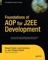 Foundations of Aop for J2ee Development | Lionel Seinturier; Renaud Pawlak |