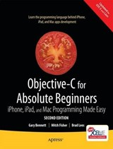 Objective-C for Absolute Beginners: iPhone, iPad and Mac Programming Made Easy | Bennett, Gary; Fisher, Mitch; Lees, Brad |