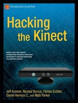 Hacking the Kinect | Kramer, Jeff ; Parker, Matt |