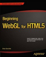Beginning WebGL for HTML5 | Brian Danchilla |