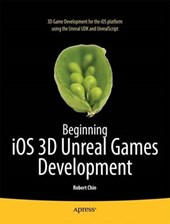 Beginning iOS 3D Unreal Games Development | Robert Chin |
