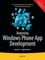 Beginning Windows Phone App Development | Lee, Henry ; Chuvyrov, Eugene |
