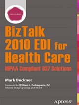 BizTalk 2010 EDI for Health Care | Mark Beckner |