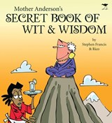 Mother Anderson's Secret Book of Wit & Wisdom | Stephen Francis |