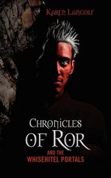 Chronicles of Ror (Book One) and the Whisehitel Portals | Karen Langolf |
